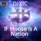 If House Is A Nation - DJ XTC