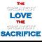 The Greatest Love, The Greatest Sacrifice