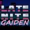 Late Nite GAIDEN #12