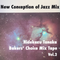 Bakers' Choice Mix Tape Vol.2 : New Conception of Jazz MIx by Hidekazu Tanaka