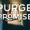The Purge and The Promise