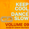 Keep Cool & Dance Slow vol.09