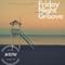 9-8-17 Friday Night Groove