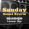 Sunday Sound System @ mango lounge bar