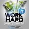 Work Hard, Party Hard PROMO MIX