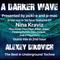 #234 A Darker Wave 10-08-2019 guest mix 2nd hr Alexey Dikovich, our mix 1st hr ft EP Nina Kraviz.