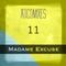 V.11 Madame Excuse