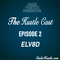 Hustle Cast Episode 2 - ELV8D Entertainment