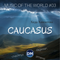 Music of the world Ep. #03 - CAUCASUS (songs from Chechnya, Dagestan and Armenia)