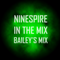 Ninespire: In The Mix - Bailey's Mix