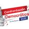 CONFRONTACION DEMOCRATICA MIERCOLES 9 DE MARZO-16
