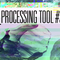 Processing Tool #3 coming soon