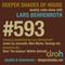 "Deeper Shades Of House #593 w/ exclusive guest mix by RICK ""The Godson"" WILHITE"