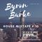 Byron Burke Live House Mixtape #10