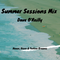 Summer Sessions Mix -DJ Dave O'Reilly