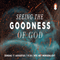 """""""Seeing the goodness of God"""" - Br. Jordy Manikus 11-8-2019"""