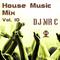 DJ Mr C Presents: House Music Mix Vol. 10 (House, Jackin House, Deep Disco House)