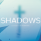 Shadows: Hebrews 12:5-12