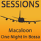 Ibiza Blog Sessions - Macaloon - One Night In Bossa