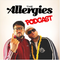The Allergies Podcast #005 (with guest Shaka Loves You)