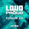 Wex - Loud&Proud (Episode 23) (30.09.2018)