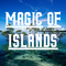 Magic of Islands (11.10.2017)