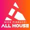 Nick Fiorucci :: ALL HOUSE Episode 101