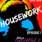 HouseWork Episode 1 June 2018