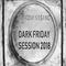 Anthony Kasanc | Dark Friday Session 2018
