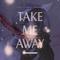 The Cosmic Orphan –Take Me Away