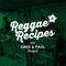 Reggae Recipes with Greg & Paul. A trip deep under the roots of Reggae's rich history. Show 5
