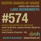 Deeper Shades Of House #574 w/ exclusive guest mix by ANDY COMPTON