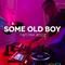 SOME OLD BOY - TAPEPAK #002