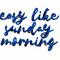 Easy Like Sunday Morning 2