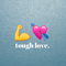 Tough Love: Sign Language - Audio
