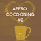 APERO COCOONING #2