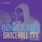 DJ SPIDER DRINKS & VIBES DANCEHALL MIX