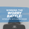 Winning the Worry Battle: Interview with Barb Roose - Podcast 290