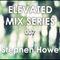 Elevated Mix Series 007 - Mavrik Spotlight Pt.2 Stephen Howe