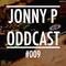 JonnyP Odd Cast #009