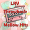 THROWBACK - MELLOW HITS