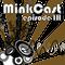 MinkCast ep. 3