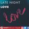 Late Night Love  - 16th September 2021