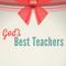 God's Best Teachers