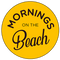 Mornings On The Beach - Tuesday, August 11, 2020