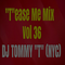 """T""ease Me Mix Vol 36 - DJ TOMMY ""T"" (NYC) - Feb 2019"