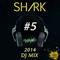 SHARK DJMIX #5  2K14