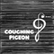 Coughing Pigeon #07 (18/01/2019)