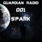 Guardian Radio w/ Spark - Episode 001