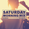 Saturday Morning Mix - Episode 001